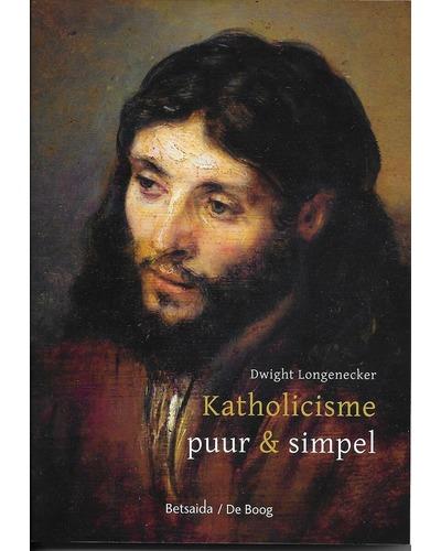 Katholicisme puur en simpel